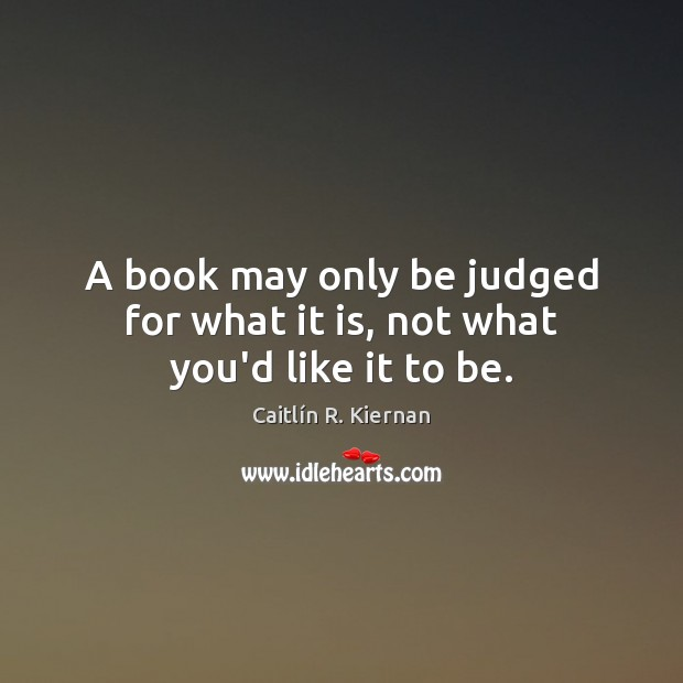 Image, A book may only be judged for what it is, not what you'd like it to be.