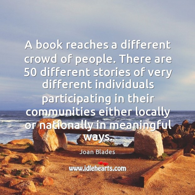 A book reaches a different crowd of people. There are 50 different stories of very different Image
