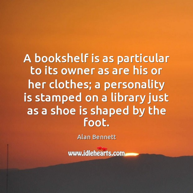 Image, A bookshelf is as particular to its owner as are his or