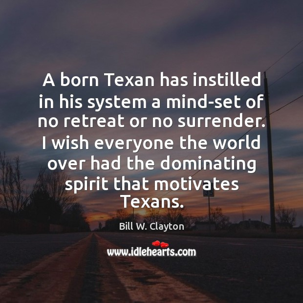 Image, A born Texan has instilled in his system a mind-set of no