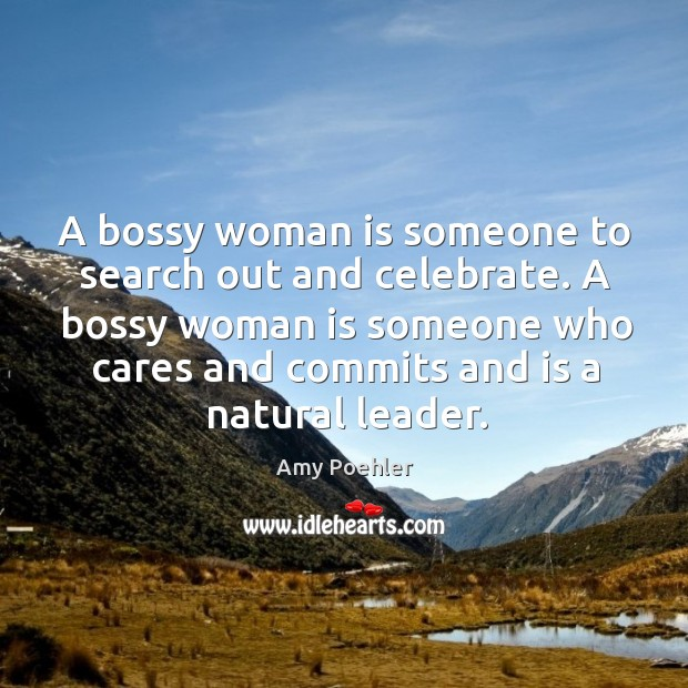 Image, A bossy woman is someone to search out and celebrate. A bossy