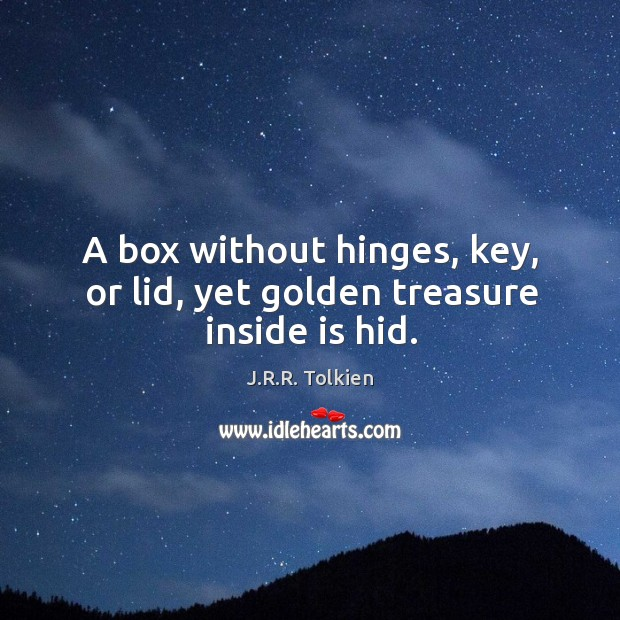 A box without hinges, key, or lid, yet golden treasure inside is hid. Image