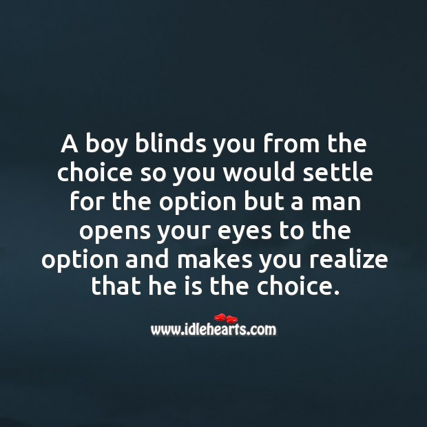 A boy blinds you from the choice so you would settle for the option but a man opens your Image