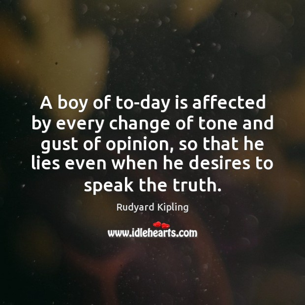 A boy of to-day is affected by every change of tone and Image
