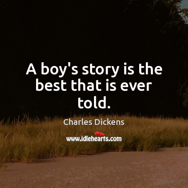 Image, A boy's story is the best that is ever told.