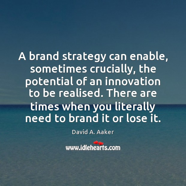 A brand strategy can enable, sometimes crucially, the potential of an innovation Image