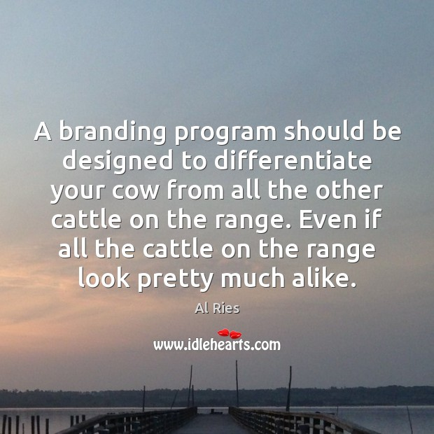 A branding program should be designed to differentiate your cow from all Image