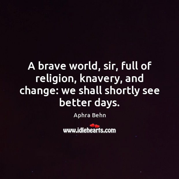 Image, A brave world, sir, full of religion, knavery, and change: we shall