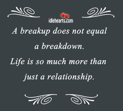 A Breakup Does Not Equal A Breakdown.