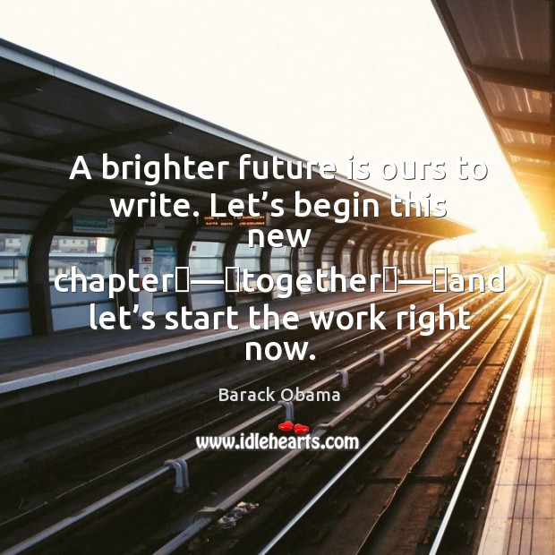 Image, A brighter future is ours to write. Let's begin this new