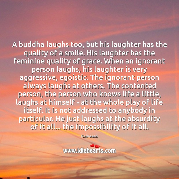 Image, A buddha laughs too, but his laughter has the quality of a