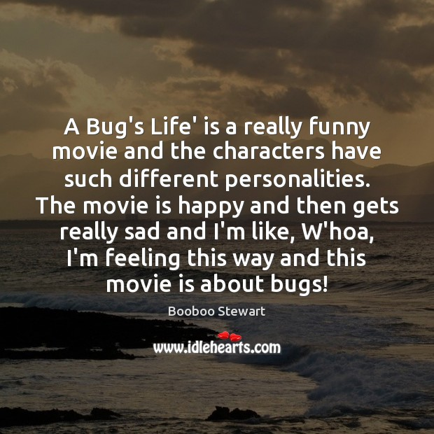 Image, A Bug's Life' is a really funny movie and the characters have