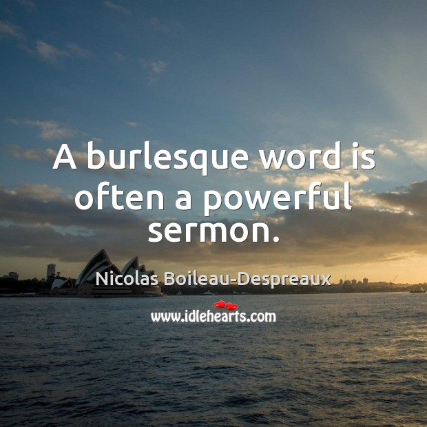 A burlesque word is often a powerful sermon. Image
