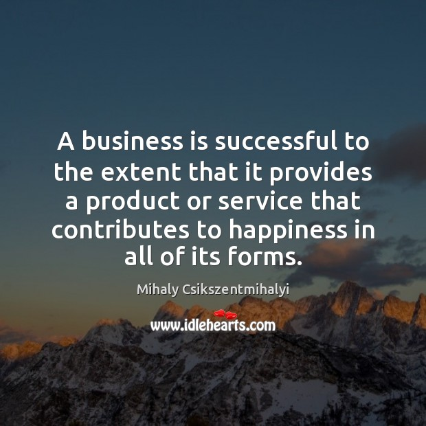 Image, A business is successful to the extent that it provides a product