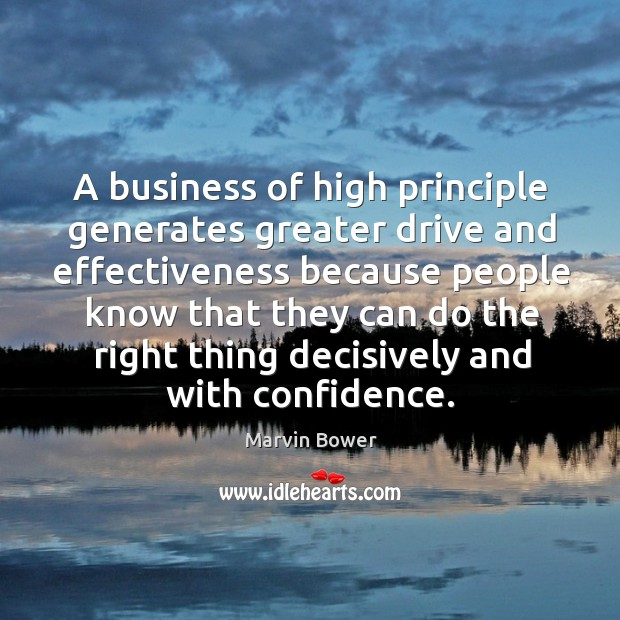 A business of high principle generates greater drive and effectiveness because Image
