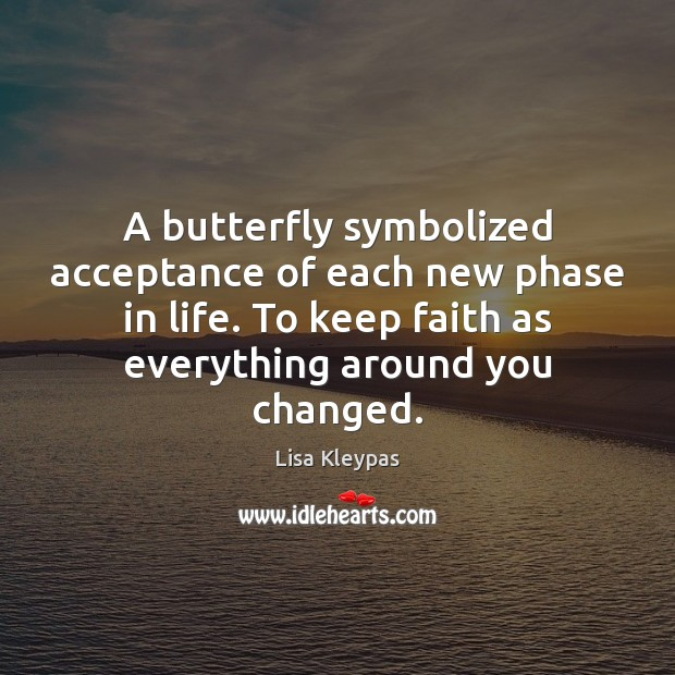 Image, A butterfly symbolized acceptance of each new phase in life. To keep