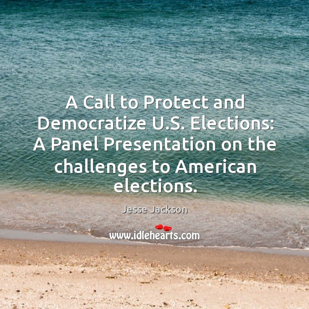 Image, A call to protect and democratize u.s. Elections: a panel presentation on the challenges to american elections.