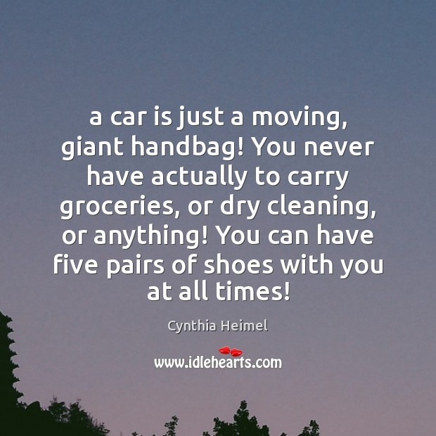Image, A car is just a moving, giant handbag! You never have actually