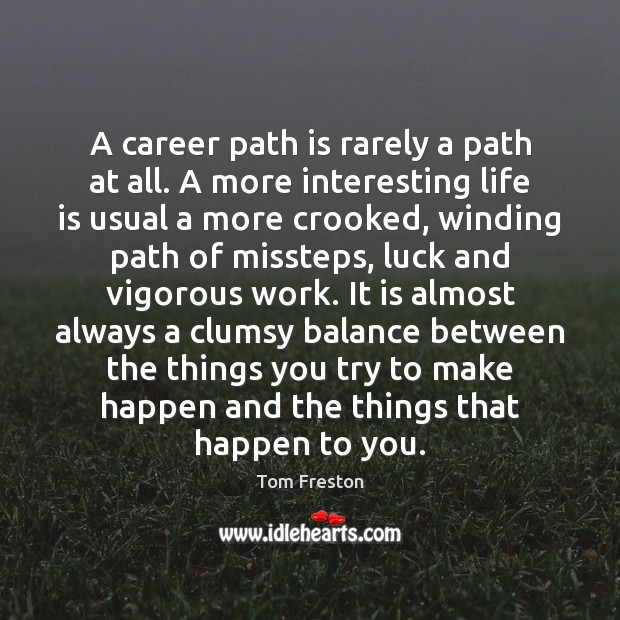 A career path is rarely a path at all. A more interesting Image