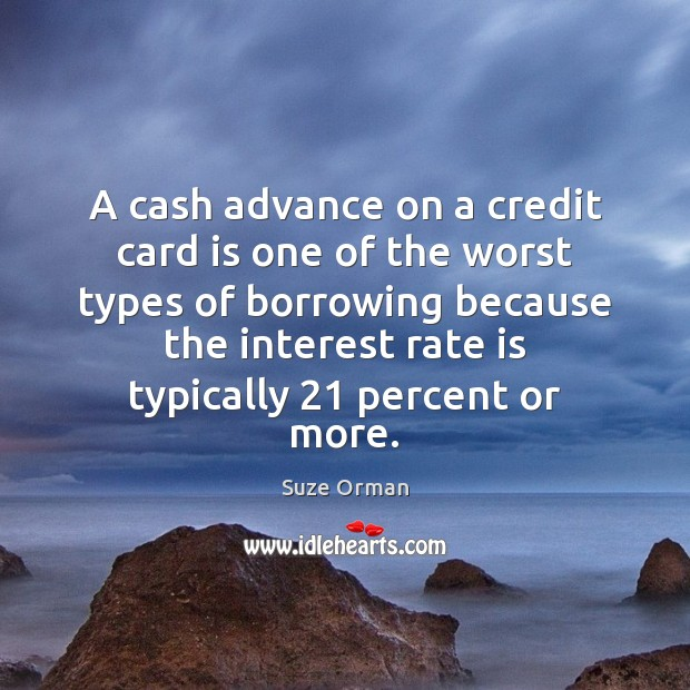 A cash advance on a credit card is one of the worst Image