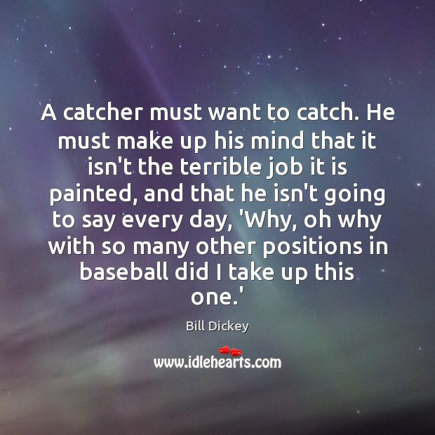 A catcher must want to catch. He must make up his mind Image