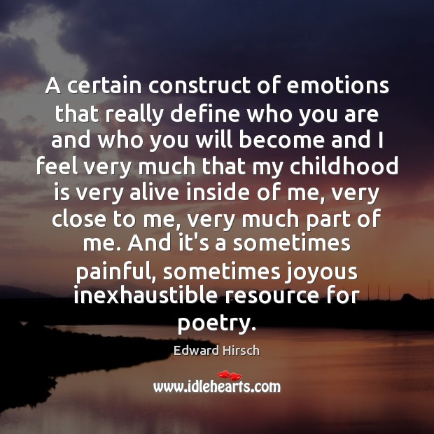 A certain construct of emotions that really define who you are and Childhood Quotes Image