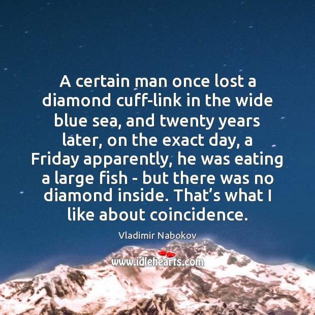 A certain man once lost a diamond cuff-link in the wide blue Image