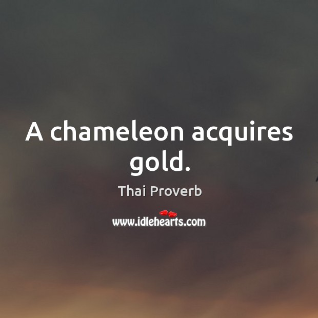 A chameleon acquires gold. Thai Proverbs Image