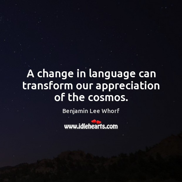 Image, A change in language can transform our appreciation of the cosmos.
