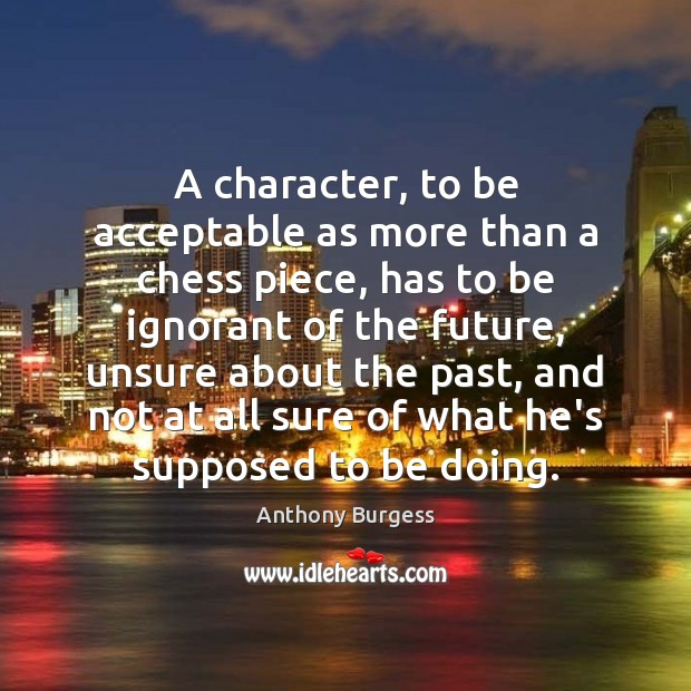 Image, A character, to be acceptable as more than a chess piece, has