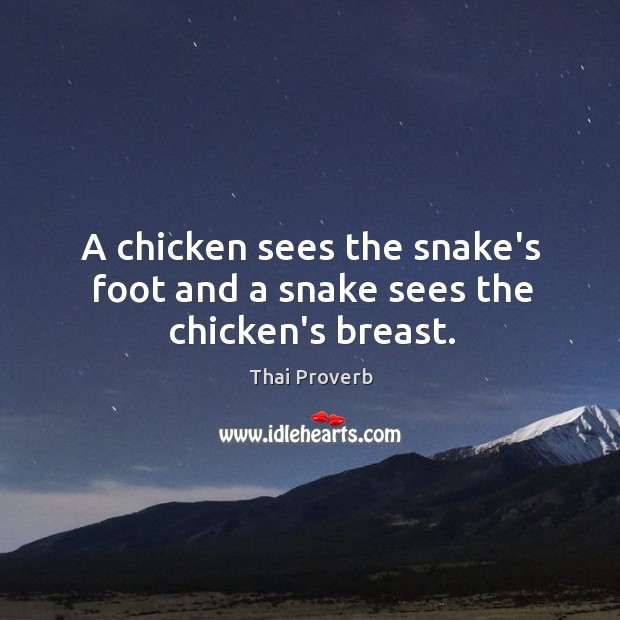 A chicken sees the snake's foot and a snake sees the chicken's breast. Thai Proverbs Image
