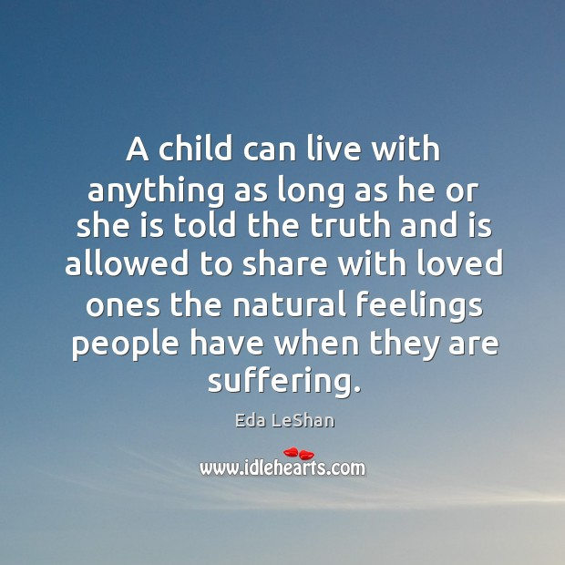 Image, A child can live with anything as long as he or she