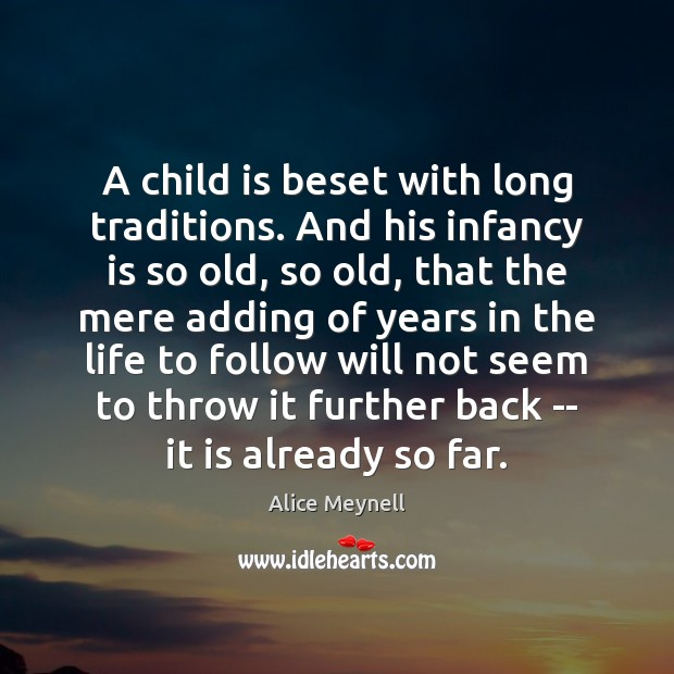 Image, A child is beset with long traditions. And his infancy is so