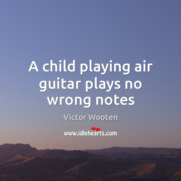 Image, A child playing air guitar plays no wrong notes
