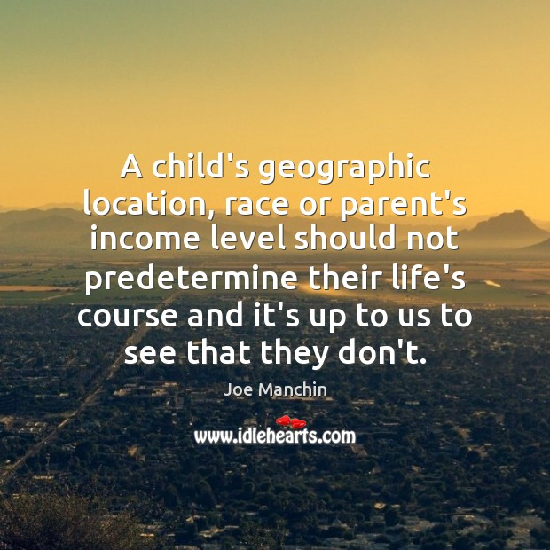 A child's geographic location, race or parent's income level should not predetermine Image