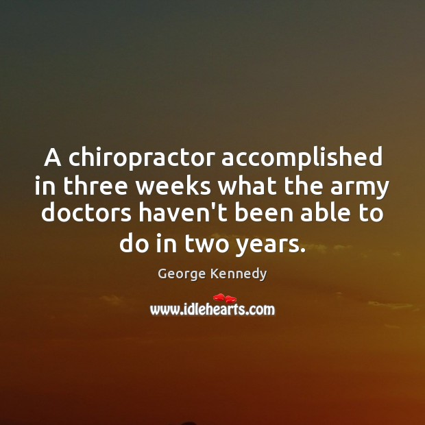 A chiropractor accomplished in three weeks what the army doctors haven't been Image