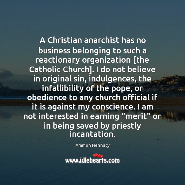 Image, A Christian anarchist has no business belonging to such a reactionary organization [