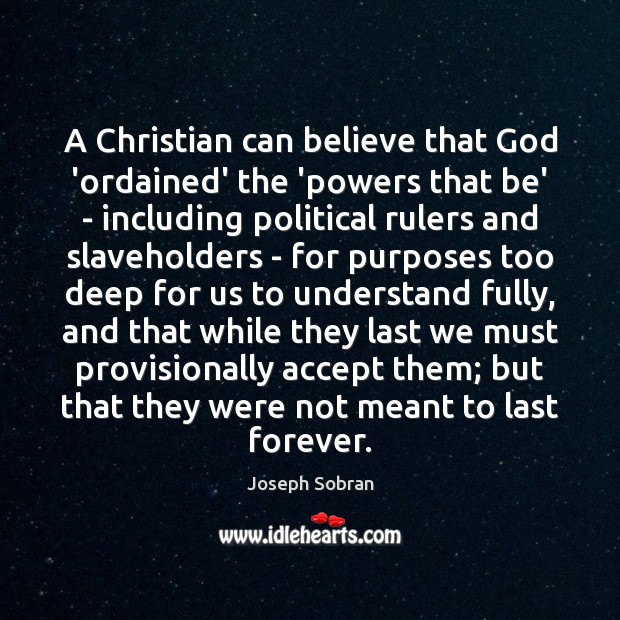 A Christian can believe that God 'ordained' the 'powers that be' – Image