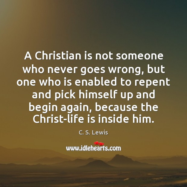 A Christian is not someone who never goes wrong, but one who C. S. Lewis Picture Quote