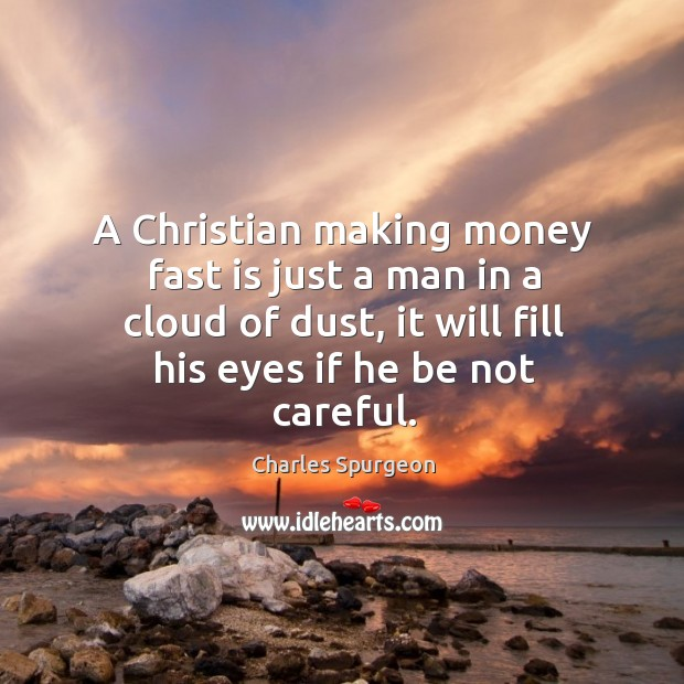 A Christian making money fast is just a man in a cloud Image