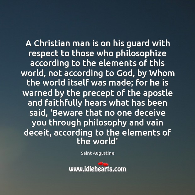 A Christian man is on his guard with respect to those who Saint Augustine Picture Quote