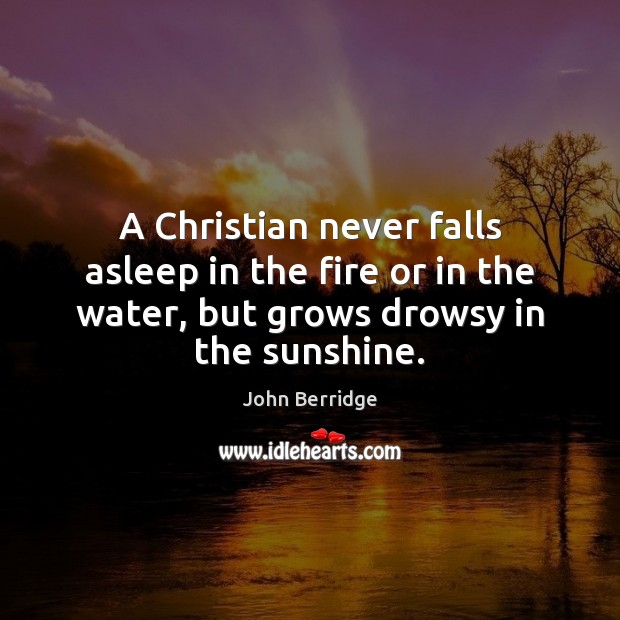 A Christian never falls asleep in the fire or in the water, Image