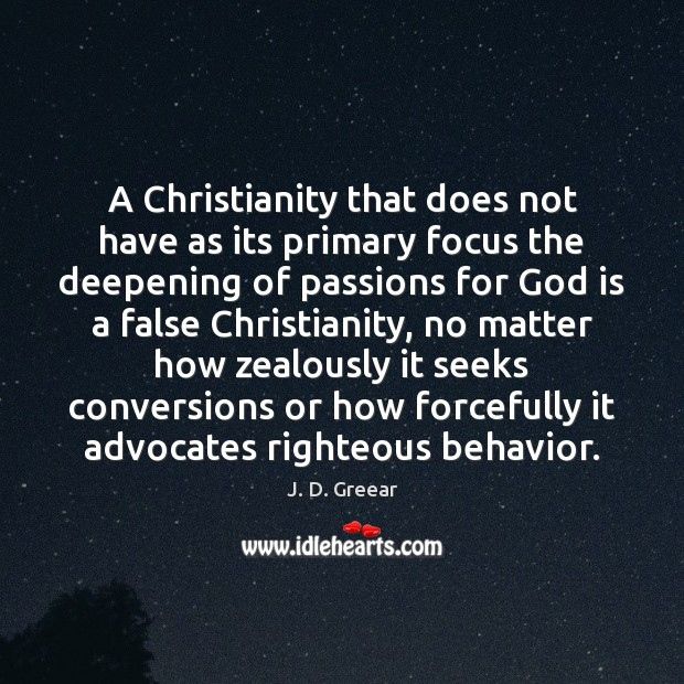 A Christianity that does not have as its primary focus the deepening J. D. Greear Picture Quote