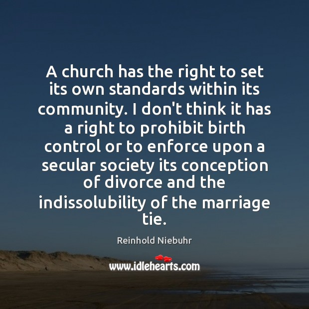 A church has the right to set its own standards within its Divorce Quotes Image