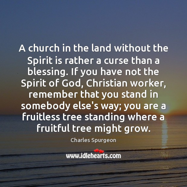 A church in the land without the Spirit is rather a curse Image