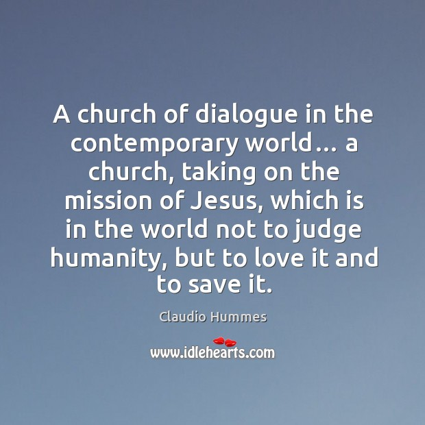 A church of dialogue in the contemporary world… a church, taking on the mission of jesus Image