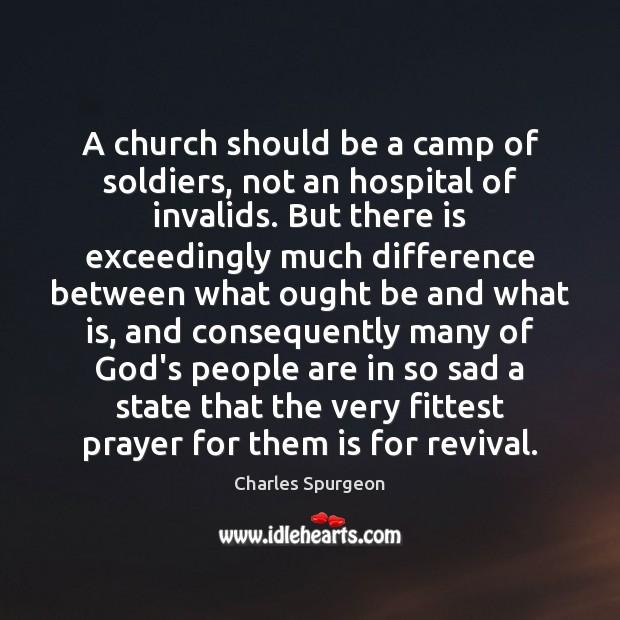 A church should be a camp of soldiers, not an hospital of Image