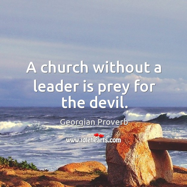 Image, A church without a leader is prey for the devil.