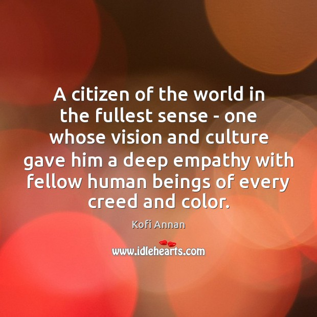 A citizen of the world in the fullest sense – one whose Image