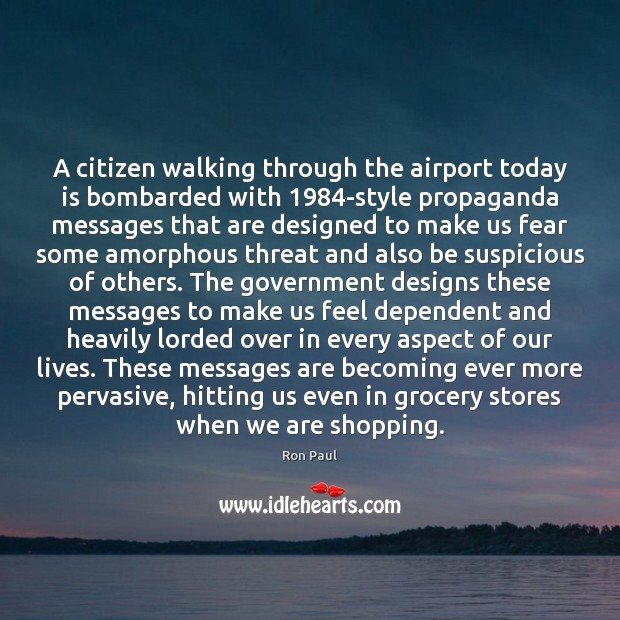 Image, A citizen walking through the airport today is bombarded with 1984-style propaganda